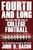 Fourth and Long: The Fight for the Soul of College Football