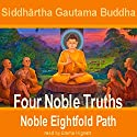 Four Noble Truths Audiobook by Siddhartha Gautama Buddha Narrated by Emma Hignett