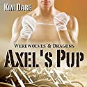 Axel's Pup Audiobook by Kim Dare Narrated by Chris Clog