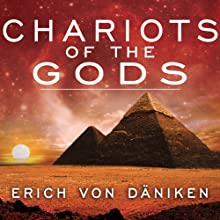 Chariots of the Gods Audiobook by Erich von Daniken Narrated by William Dufris