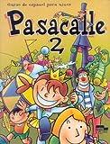 Pasacalle. Curso de espanol para ninos. 2 alumno (Spanish Edition)