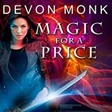 Magic for a Price: Allie Beckstrom, Book 9 (       UNABRIDGED) by Devon Monk Narrated by Emily Durante