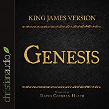 Holy Bible in Audio - King James Version: Genesis (       UNABRIDGED) by King James Version Narrated by David Cochran Heath