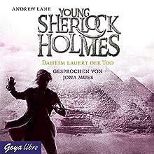 Daheim lauert der Tod (Young Sherlock Holmes 8) Hörbuch von Andrew Lane Gesprochen von: Jona Mues