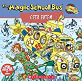 The Magic School Bus Gets Eaten: A Book About Food Chains (0590484141) by Degen, Bruce