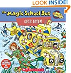The Magic School Bus Gets Eaten: A Bo...