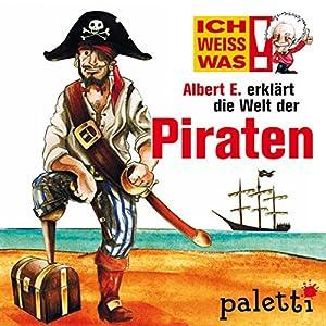 Albert E. erklärt die Welt der Piraten (Ich weiß was) Hörbuch