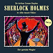 Der geniale Magier (Sherlock Holmes - Die neuen Fälle 13) | Bodo Traber