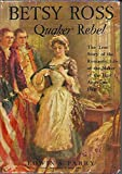 img - for Betsy Ross: Quaker Rebel. Being the True Story of the Romantic Life of the Maker of the First American Flag book / textbook / text book