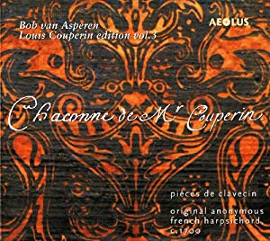 Couperin: Chaconne de Mr Couperin - Pieces de Clavecin (Louis Couperin Edition Vol.3)