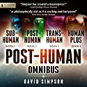 The Post-Human Omnibus: Books 1-4 (       UNABRIDGED) by David Simpson Narrated by Ray Chase