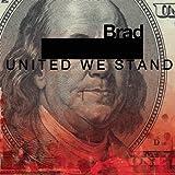 Brad United We Stand