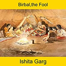 Birbal, the Fool Audiobook by Ishita Garg Narrated by John Hawkes