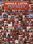 Whole Lotta Pop Hits: Piano/Vocal/Chords