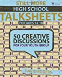 img - for Still More High School Talksheets: 50 Creative Discussions for Your Youth Group book / textbook / text book