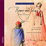 Romeo und Julia. Weltliteratur für Kinder | William Shakespeare,Barbara Kindermann
