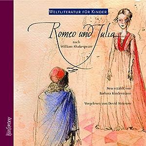 Romeo und Julia. Weltliteratur für Kinder Hörbuch