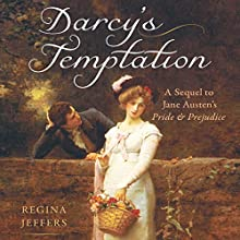 Darcy's Temptation: A Sequel to the Fitzwilliam Darcy Story Audiobook by Regina Jeffers Narrated by Lesley Parkin