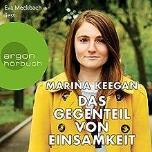 Das Gegenteil von Einsamkeit (       ungekürzt) von Marina Keegan Gesprochen von: Eva Meckbach