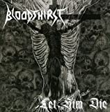 Let Him Die by Bloodthirst (2008-01-21)