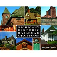 Michigan's Historic Railroad Stations (Painted Turtle) by Michael H. Hodges