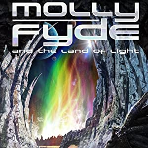 Molly Fyde and the Land of Light: Molly Fyde, Book 2 | [Hugh Howey]