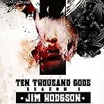 Ten Thousand Gods, Season One | Jim Hodgson