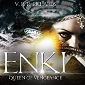 Enki: Queen of Vengeance: Ancient Aliens, Book 2 | V. R. R. Richards