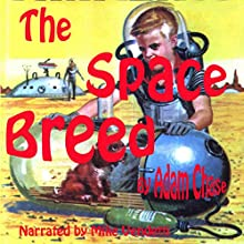 The Space Breed (       UNABRIDGED) by Adam Chase Narrated by Mike Vendetti