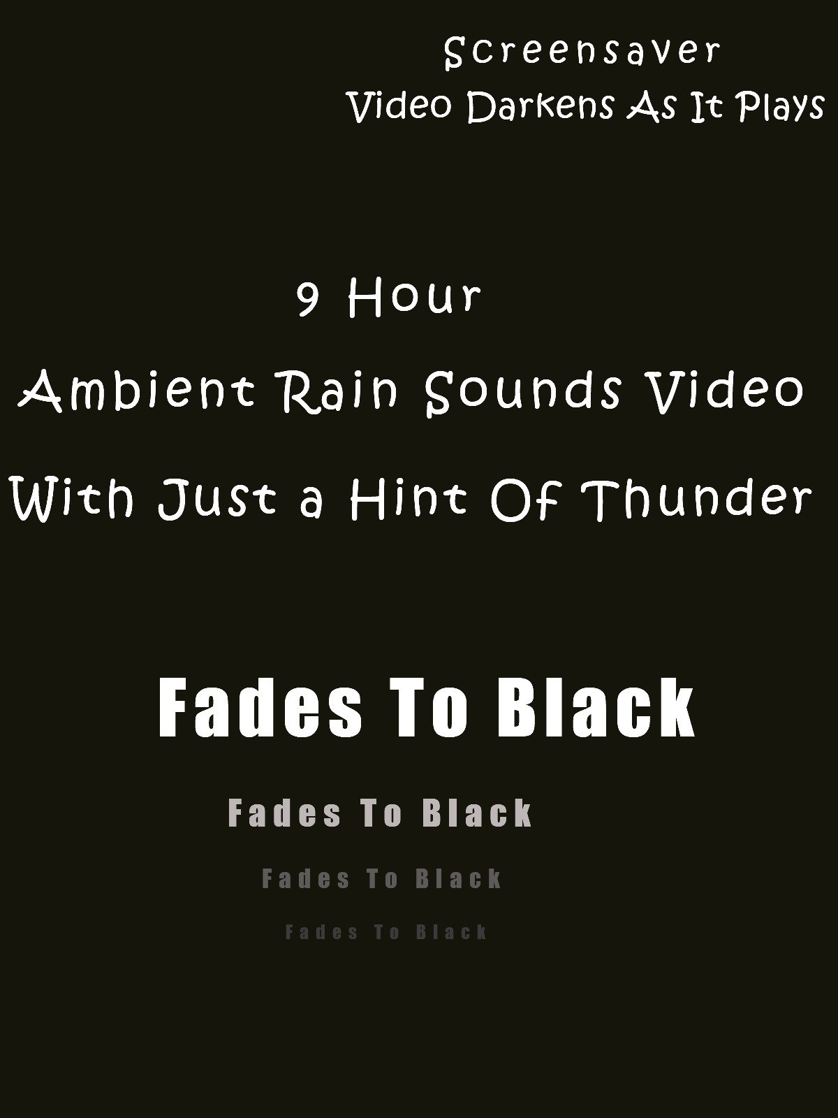 9 Hour Ambient Rain Sounds Video With Just a Hint Of Thunder Fades To Black