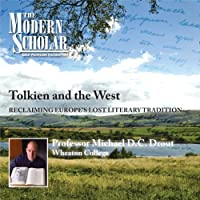 The Modern Scholar: Tolkien and the West: Recovering the Lost Tradition of Europe  by Michael Drout