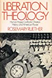 Liberation theology: human hope confronts Christian history and American power (0809117444) by Ruether, Rosemary Radford