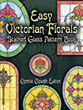 Easy Victorian Florals Stained Glass Pattern Book (Dover Stained Glass Instruction)