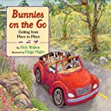 Bunnies on the Go: Getting from Place to Place (0060291850) by Walton, Rick