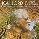 Jon Lord: To Notice Such Things, Evening Song, et al.