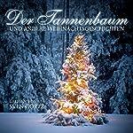 Der Tannenbaum und andere Weihnachtsgeschichten | Ludwig Thoma,Hermann Löns