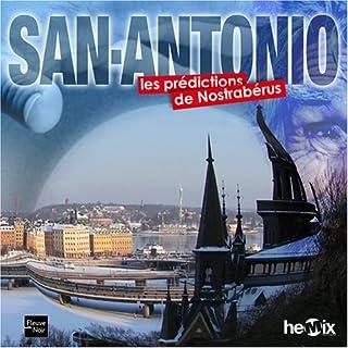 Les prédictions de Nostrabérus, San-Antonio