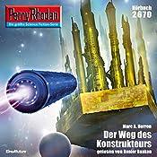 Der Weg des Konstrukteurs (Perry Rhodan 2670) | Marc A. Herren