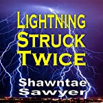 Lightning Struck Twice | Shawntae Sawyer