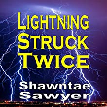 Lightning Struck Twice (       UNABRIDGED) by Shawntae Sawyer Narrated by Tina Marie Shuster