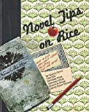 Novel Tips On Rice: What To Cook When Youd Rather Be Writing (or Vice Versa)