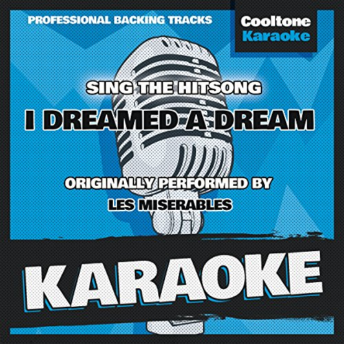 I Dreamed A Dream (Originally Performed By Les Miserables) [Karaoke Version]