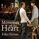 Memories of the Heart (       UNABRIDGED) by Felice Stevens Narrated by Sean Crisden