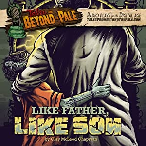 Tales From Beyond The Pale, Season 2 LIVE! Like Father, Like Son Radio/TV Program