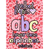 Love Heart Learning - abc - Lower case alphabet (Children's Book Age 0-5) (My First EBooks)by LoveHeart Learning