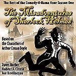 The Misadventures of Sherlock Holmes: The Best of the Comedy-O-Rama Hour, Season One | Joe Bevilacqua,Daws Butler,Robert J. Cirasa,Arthur Conan Doyle