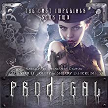 Prodigal: Lost Imperials, Book 2 (       UNABRIDGED) by Sherry Ficklin, Tyler Jolley Narrated by Gwendolyn Druyor