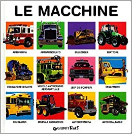 Le macchine: Giunti Kids: 9788809773646: Amazon.com: Books