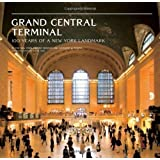 Grand Central Terminal: 100 Years of a New York Landmark by Robins, Anthony W., NY Transit Museum (1/22/2013)