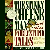 The Stinky Cheese Man and Other Fairly Stupid Tales | [Jon Scieszka]